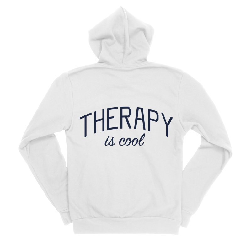 Therapy is Cool - Message for Therapists, Counselors, and Clients Women's Sponge Fleece Zip-Up Hoody by Bicks' Artist Shop