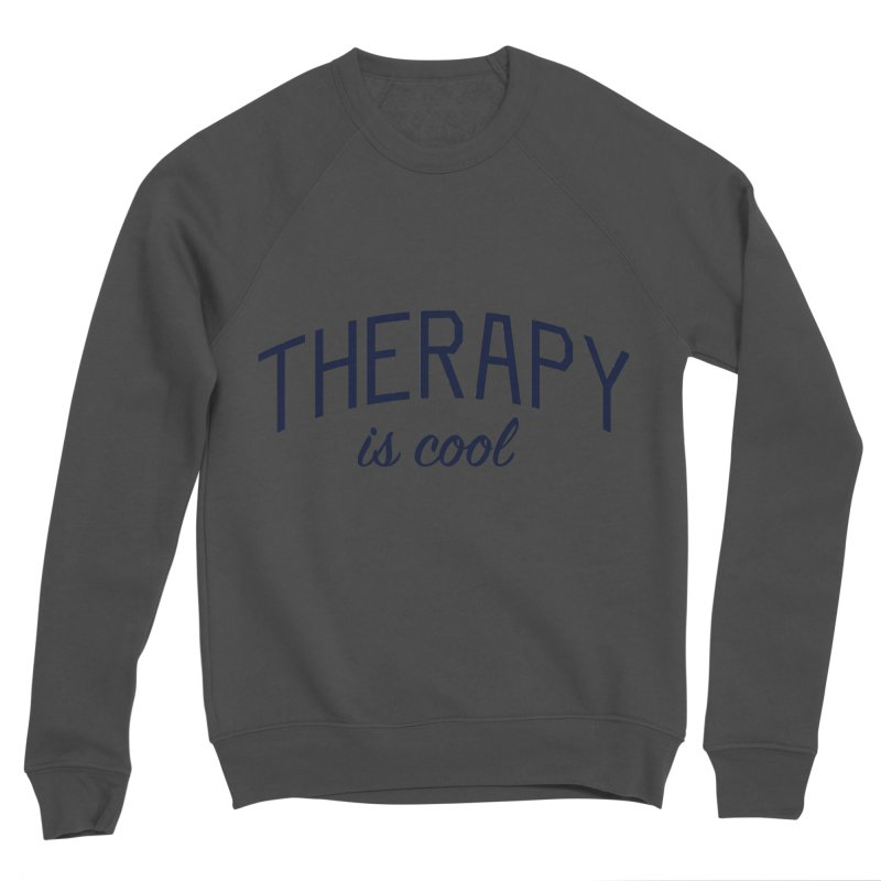 Therapy is Cool - Message for Therapists, Counselors, and Clients Men's Sponge Fleece Sweatshirt by Bicks' Artist Shop