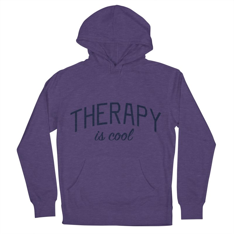 Therapy is Cool - Message for Therapists, Counselors, and Clients Men's French Terry Pullover Hoody by Bicks' Artist Shop