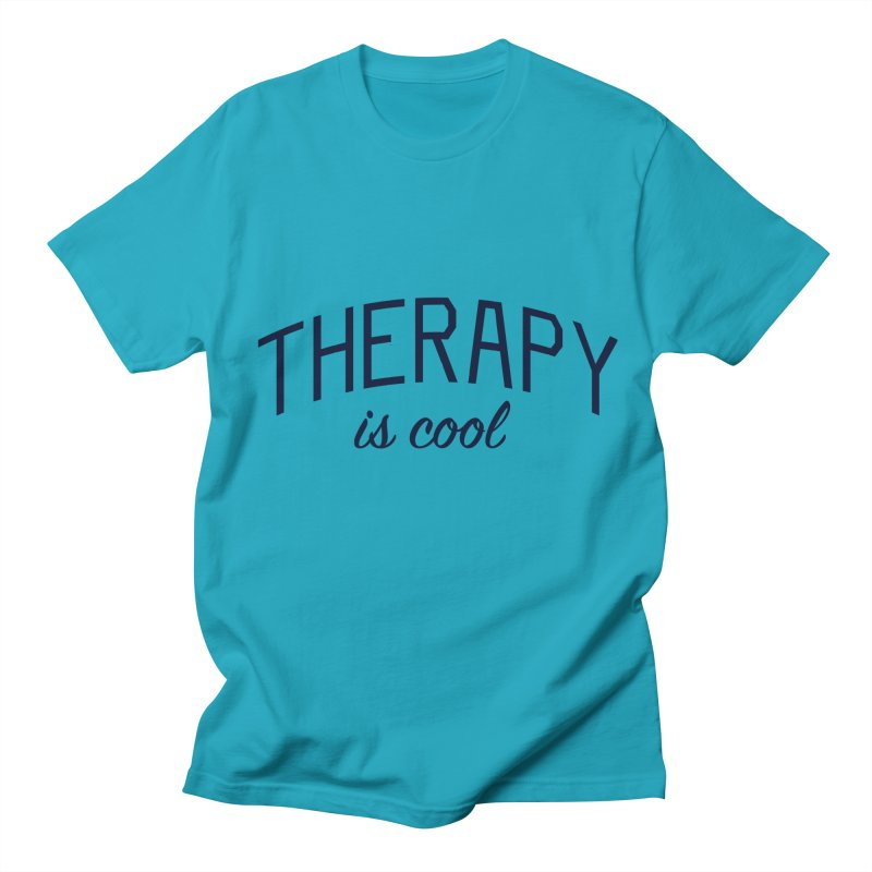 Therapy is Cool - Message for Therapists, Counselors, and Clients Women's Regular Unisex T-Shirt by Bicks' Artist Shop