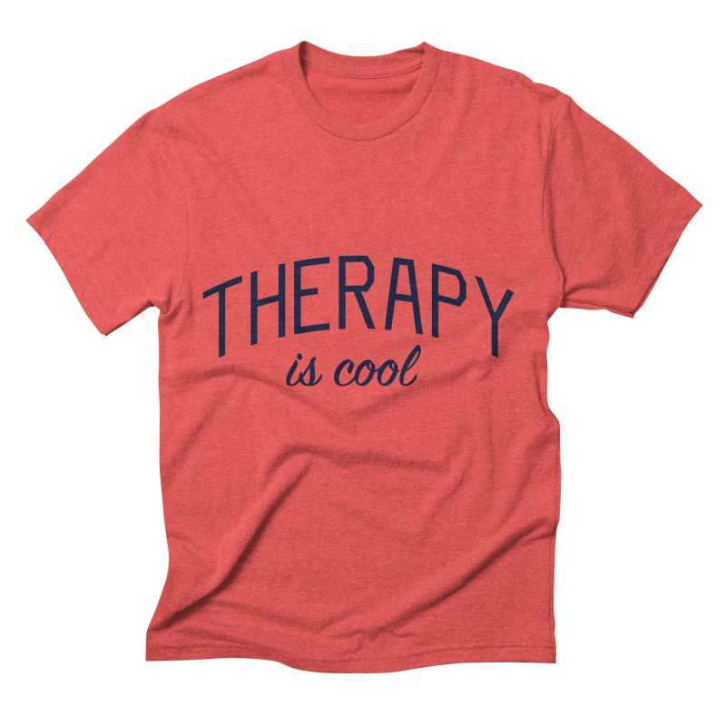 Therapy is Cool - Message for Therapists, Counselors, and Clients Men's Triblend T-Shirt by Bicks' Artist Shop