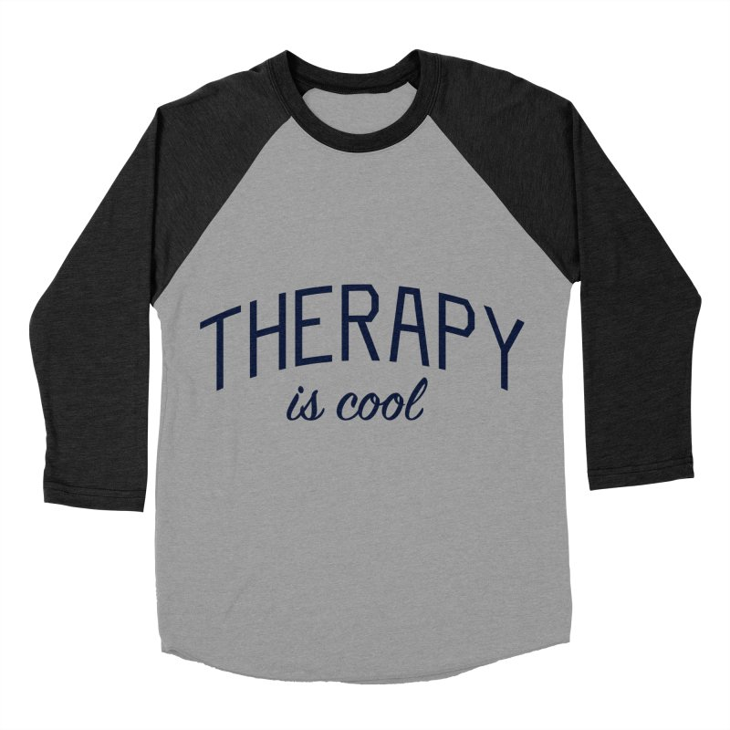 Therapy is Cool - Message for Therapists, Counselors, and Clients Women's Baseball Triblend Longsleeve T-Shirt by Bicks' Artist Shop