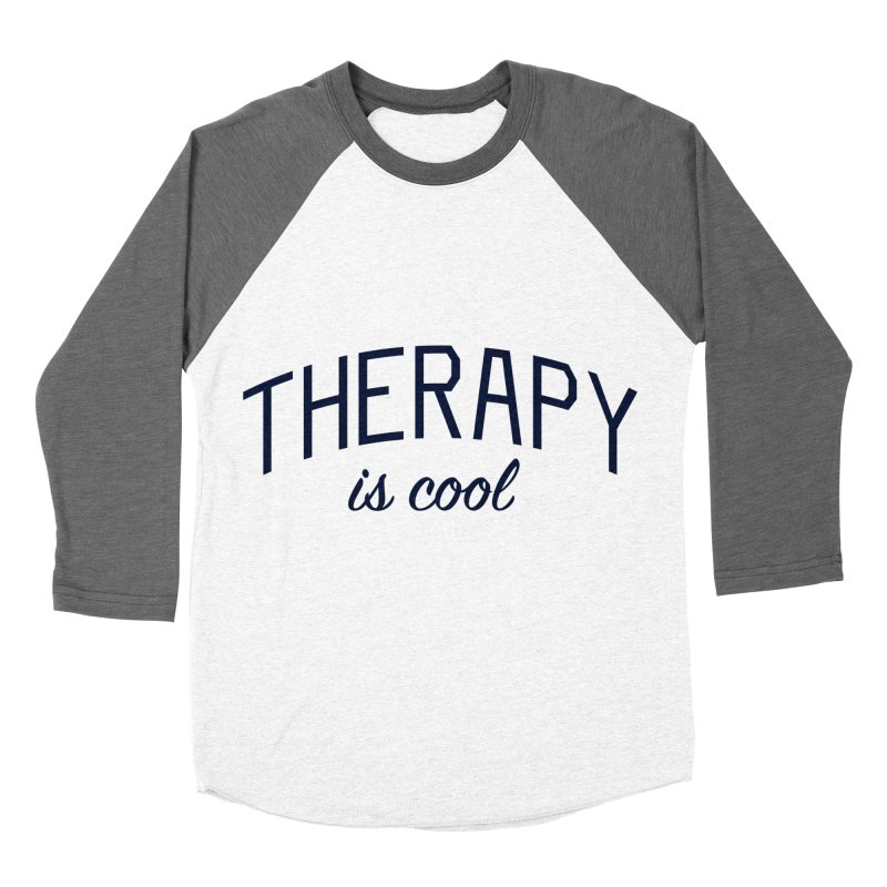 Therapy is Cool - Message for Therapists, Counselors, and Clients Men's Baseball Triblend Longsleeve T-Shirt by Bicks' Artist Shop