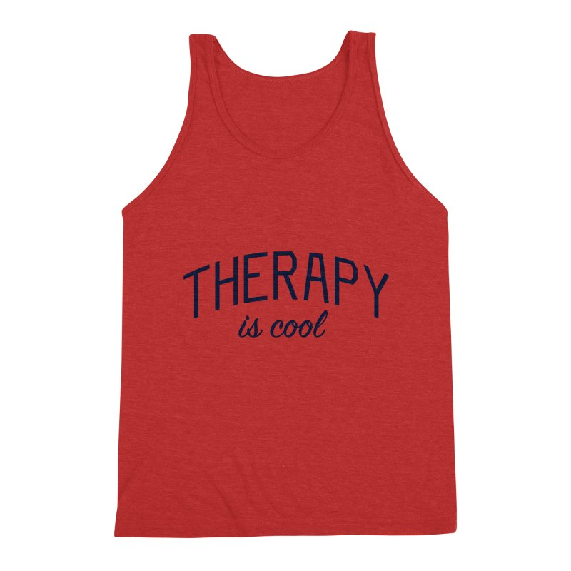Therapy is Cool - Message for Therapists, Counselors, and Clients Men's Triblend Tank by Bicks' Artist Shop