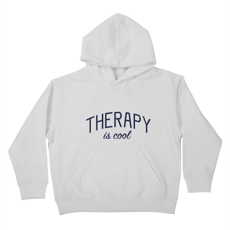 Therapy is Cool - Message for Therapists, Counselors, and Clients Kids Pullover Hoody by Bicks' Artist Shop