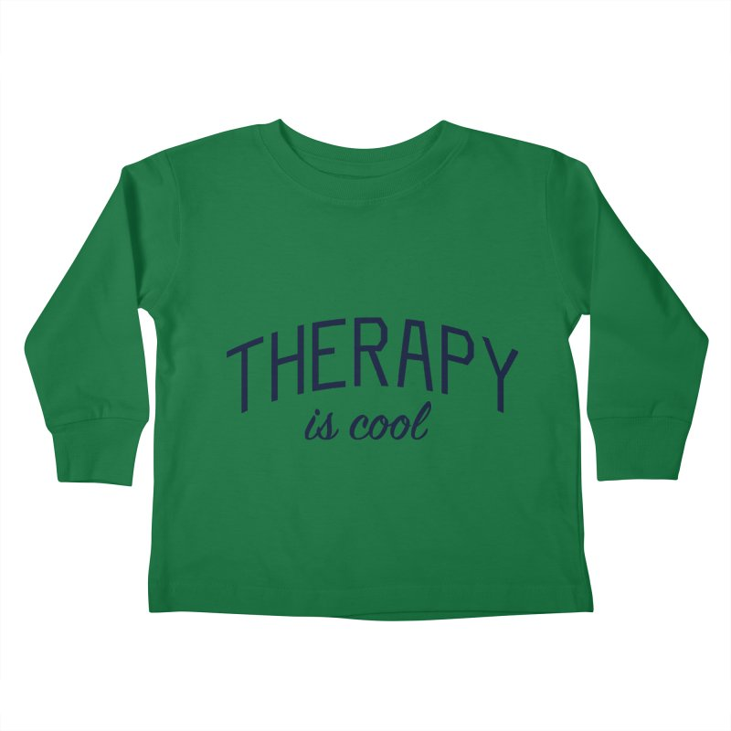 Therapy is Cool - Message for Therapists, Counselors, and Clients Kids Toddler Longsleeve T-Shirt by Bicks' Artist Shop