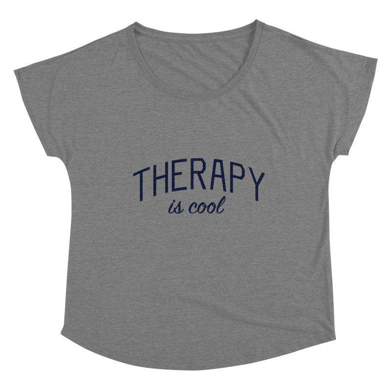 Therapy is Cool - Message for Therapists, Counselors, and Clients Women's Dolman Scoop Neck by Bicks' Artist Shop