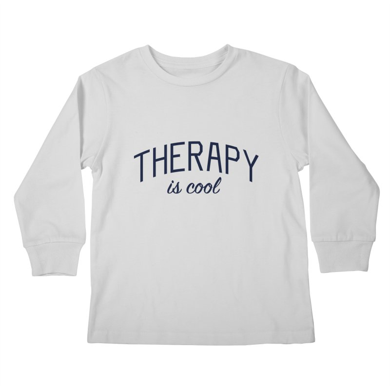 Therapy is Cool - Message for Therapists, Counselors, and Clients Kids Longsleeve T-Shirt by Bicks' Artist Shop