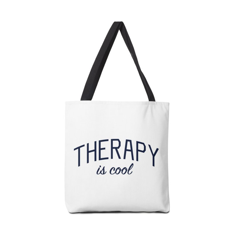 Therapy is Cool - Message for Therapists, Counselors, and Clients Accessories Tote Bag Bag by Bicks' Artist Shop