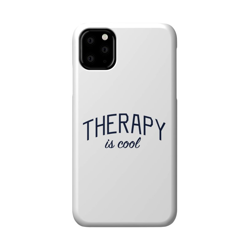 Therapy is Cool - Message for Therapists, Counselors, and Clients Accessories Phone Case by Bicks' Artist Shop