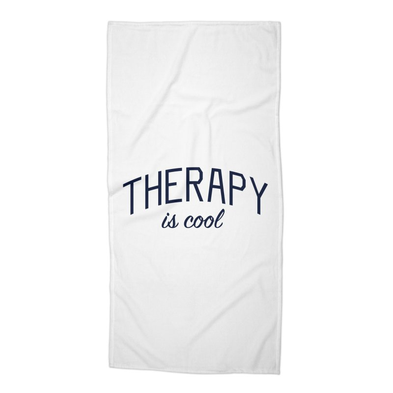Therapy is Cool - Message for Therapists, Counselors, and Clients Accessories Beach Towel by Bicks' Artist Shop