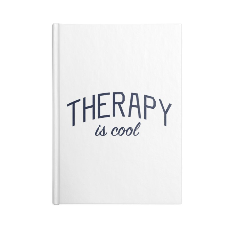 Therapy is Cool - Message for Therapists, Counselors, and Clients Accessories Blank Journal Notebook by Bicks' Artist Shop