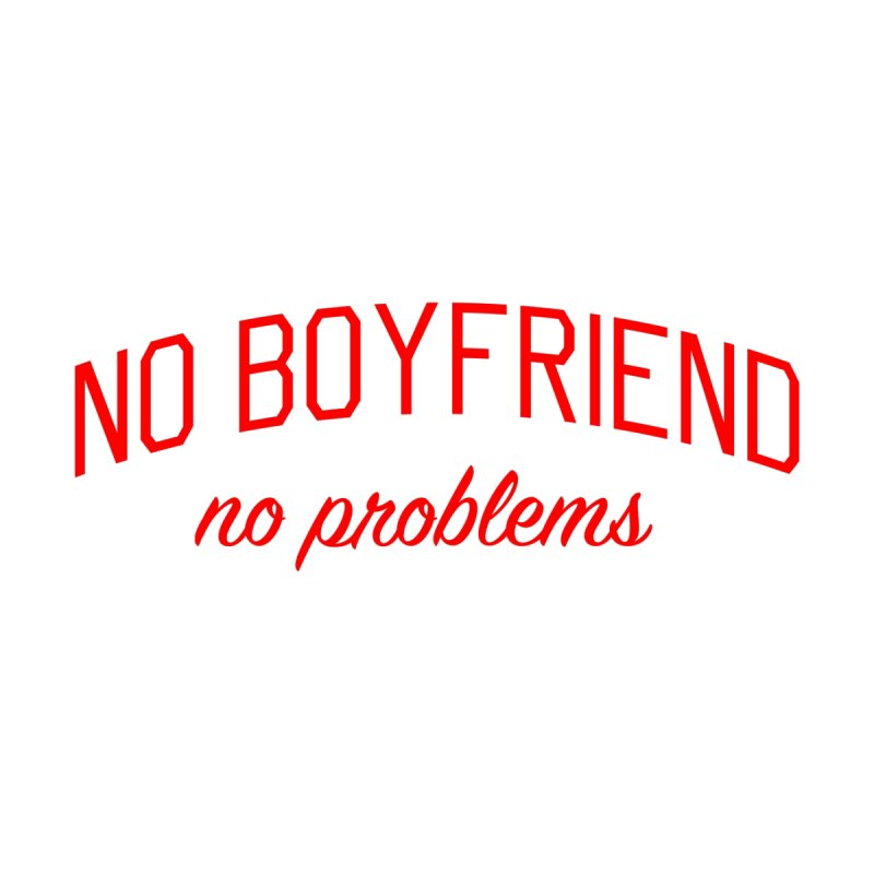 No Boyfriend No Problems - Single on Valentine's Day Home Stretched Canvas by Bicks' Artist Shop