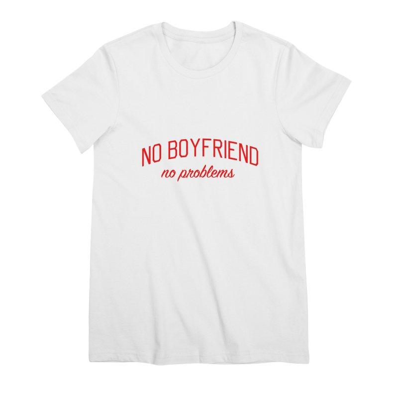 No Boyfriend No Problems - Single on Valentine's Day Women's Premium T-Shirt by Bicks' Artist Shop