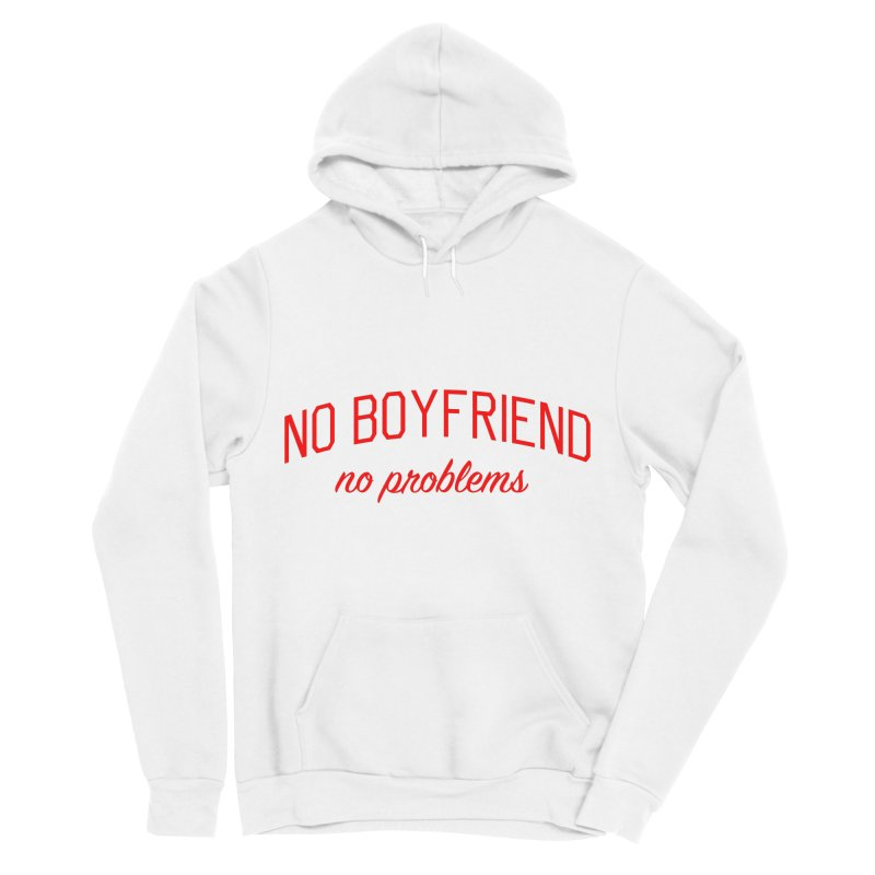No Boyfriend No Problems - Single on Valentine's Day Women's Sponge Fleece Pullover Hoody by Bicks' Artist Shop