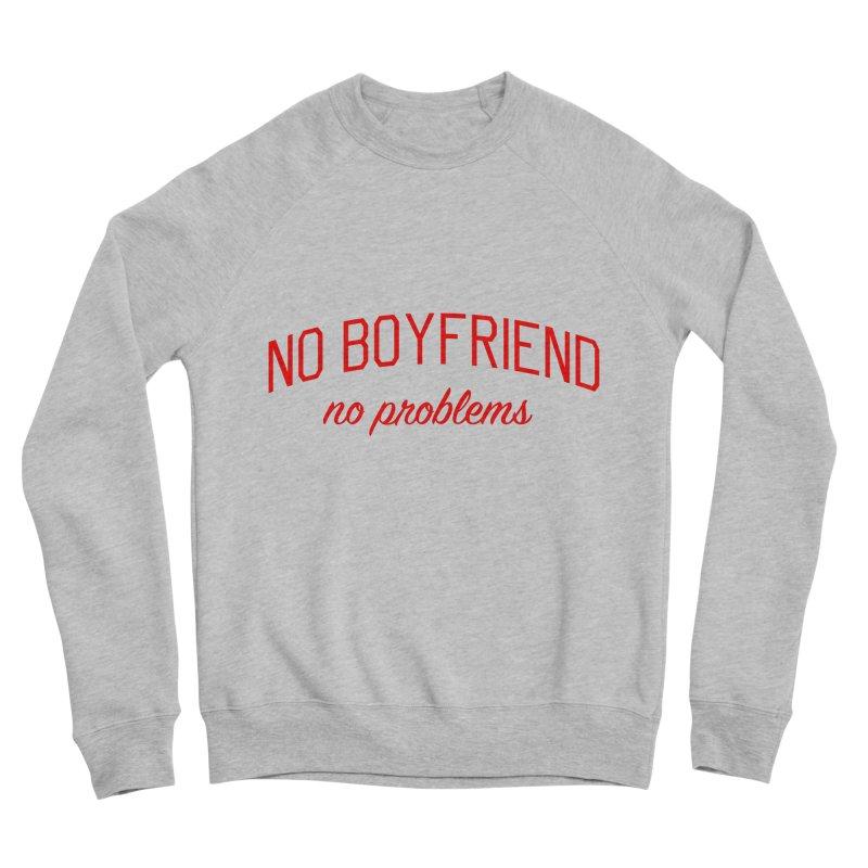 No Boyfriend No Problems - Single on Valentine's Day Men's Sponge Fleece Sweatshirt by Bicks' Artist Shop