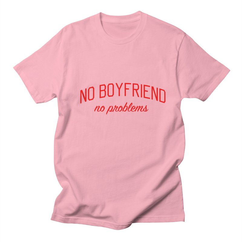No Boyfriend No Problems - Single on Valentine's Day Women's Regular Unisex T-Shirt by Bicks' Artist Shop