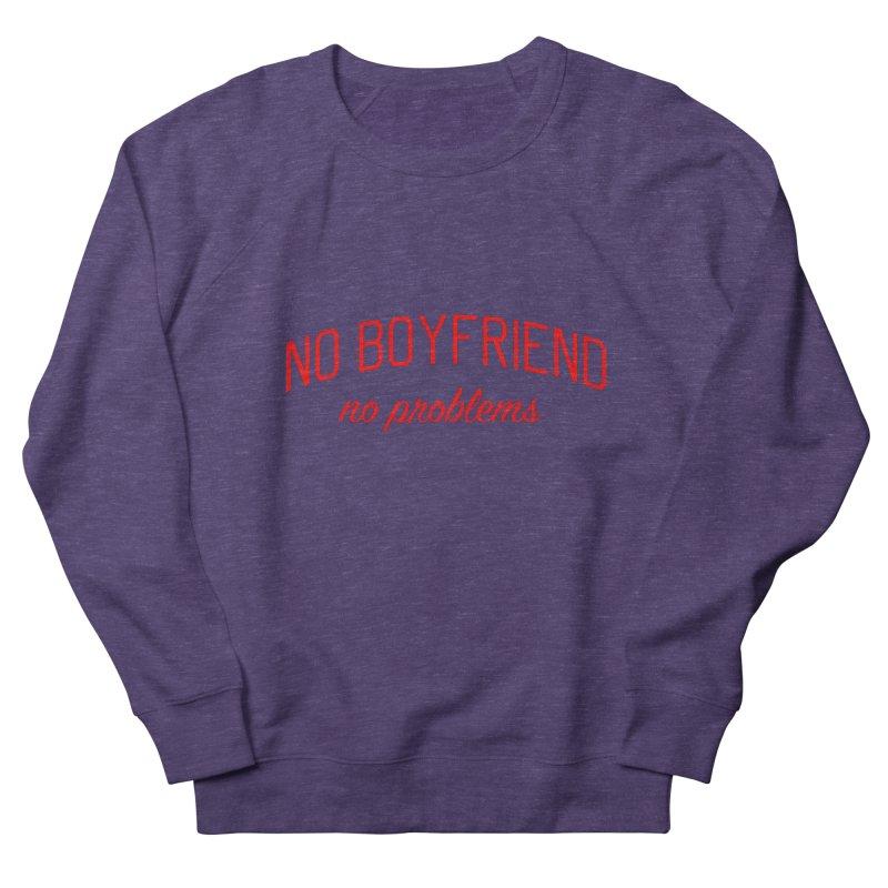 No Boyfriend No Problems - Single on Valentine's Day Women's French Terry Sweatshirt by Bicks' Artist Shop