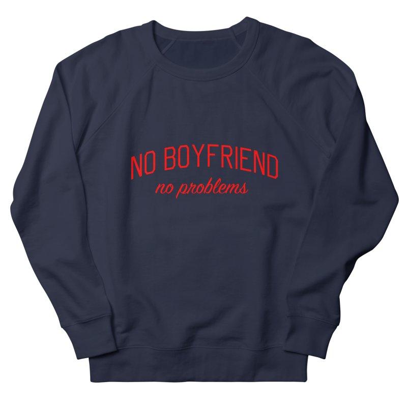 No Boyfriend No Problems - Single on Valentine's Day Men's French Terry Sweatshirt by Bicks' Artist Shop