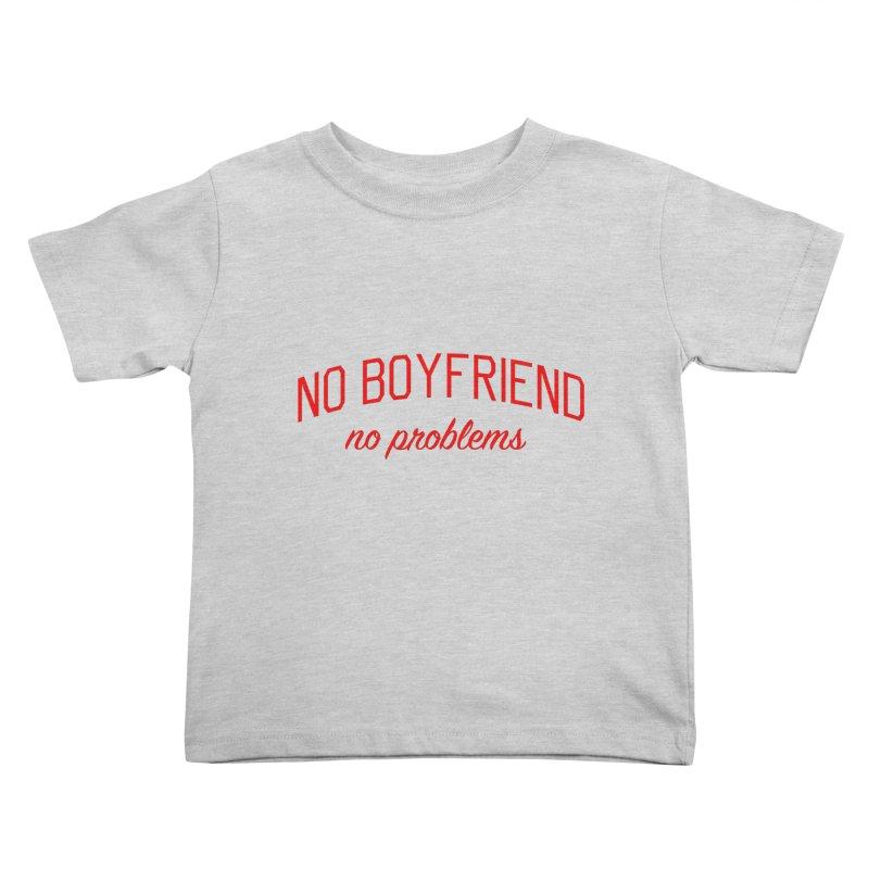 No Boyfriend No Problems - Single on Valentine's Day Kids Toddler T-Shirt by Bicks' Artist Shop
