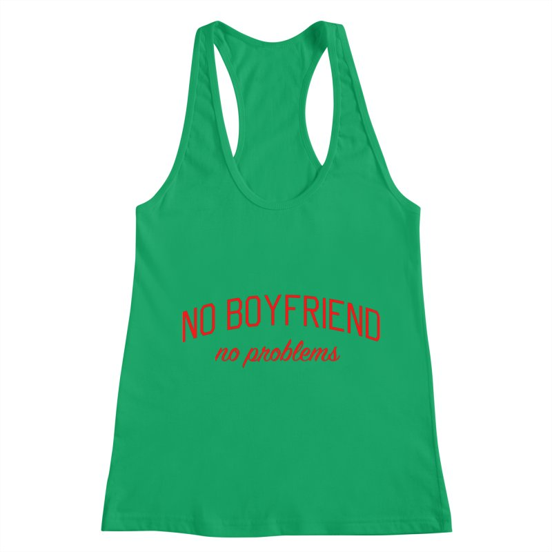 No Boyfriend No Problems - Single on Valentine's Day Women's Racerback Tank by Bicks' Artist Shop