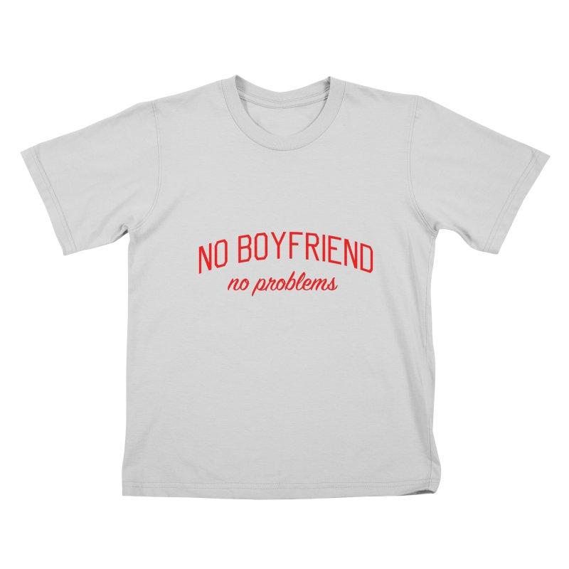 No Boyfriend No Problems - Single on Valentine's Day Kids T-Shirt by Bicks' Artist Shop