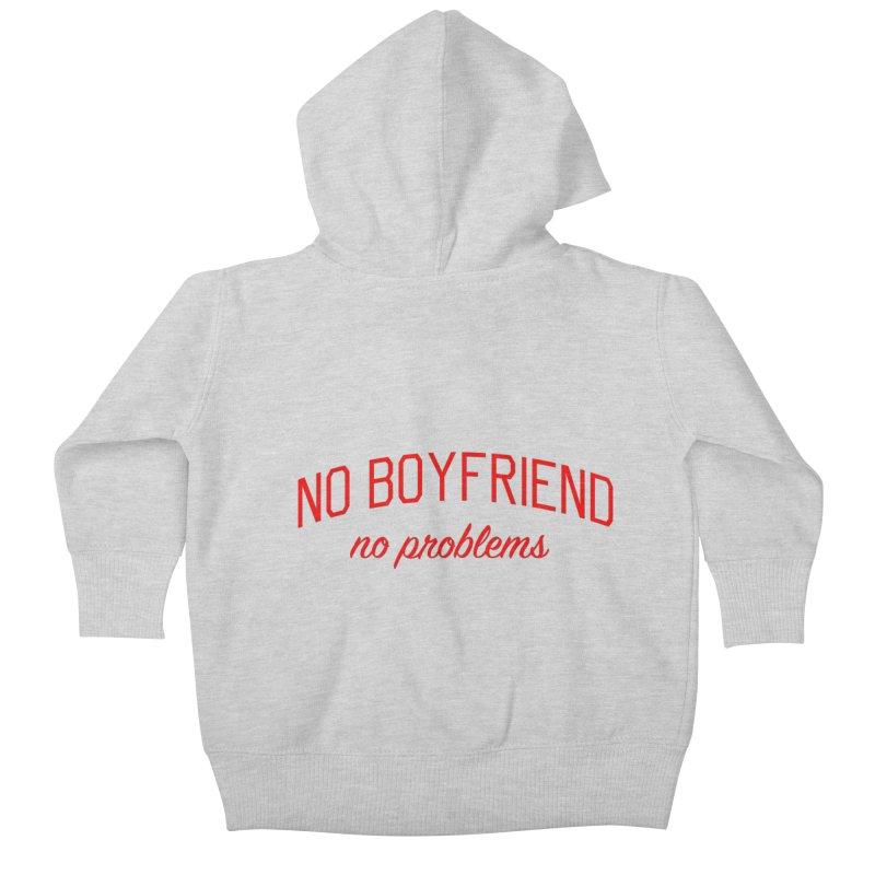 No Boyfriend No Problems - Single on Valentine's Day Kids Baby Zip-Up Hoody by Bicks' Artist Shop