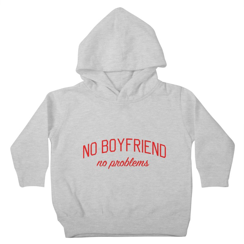 No Boyfriend No Problems - Single on Valentine's Day Kids Toddler Pullover Hoody by Bicks' Artist Shop