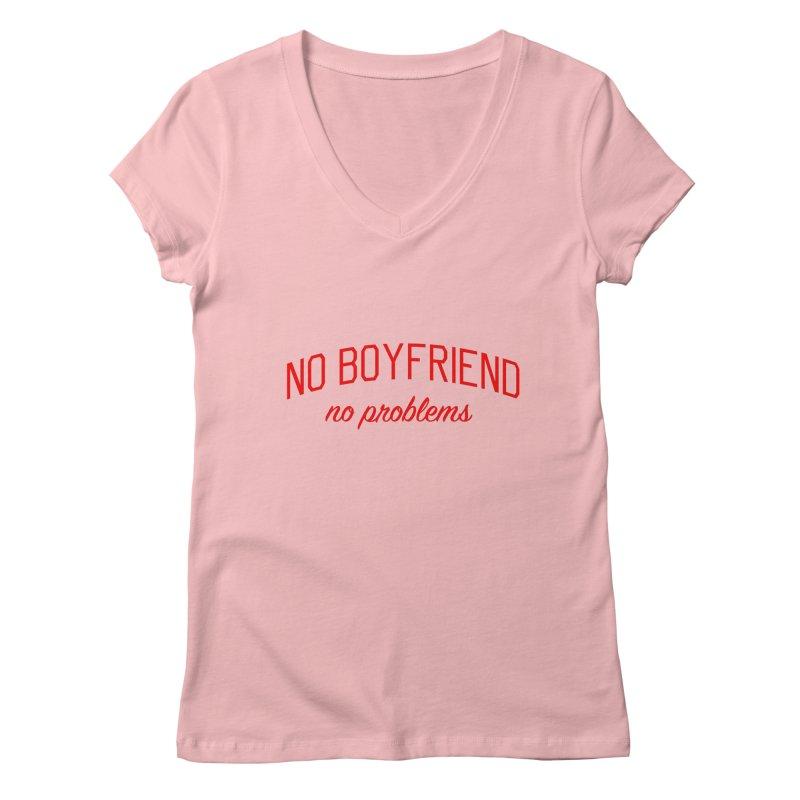 No Boyfriend No Problems - Single on Valentine's Day Women's Regular V-Neck by Bicks' Artist Shop