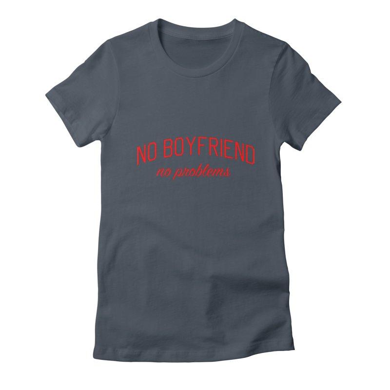 No Boyfriend No Problems - Single on Valentine's Day Women's T-Shirt by Bicks' Artist Shop
