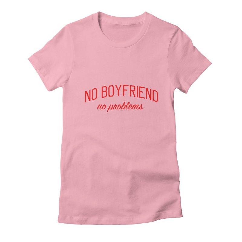No Boyfriend No Problems - Single on Valentine's Day Women's Fitted T-Shirt by Bicks' Artist Shop