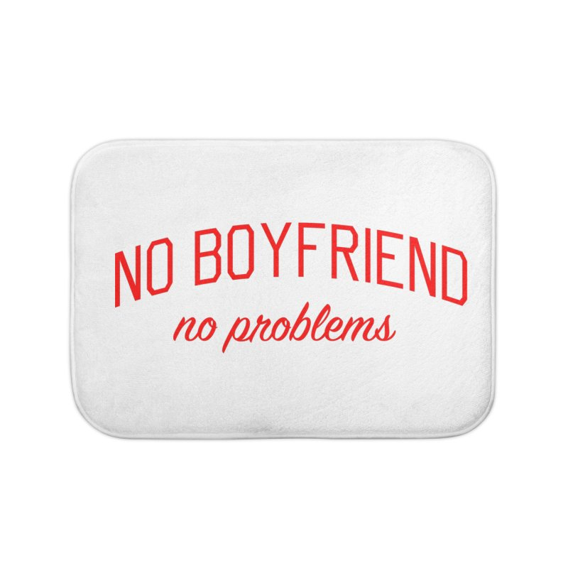 No Boyfriend No Problems - Single on Valentine's Day Home Bath Mat by Bicks' Artist Shop