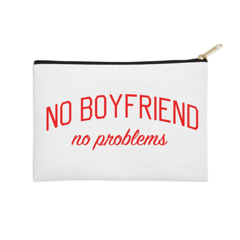 No Boyfriend No Problems - Single on Valentine's Day Accessories Zip Pouch by Bicks' Artist Shop