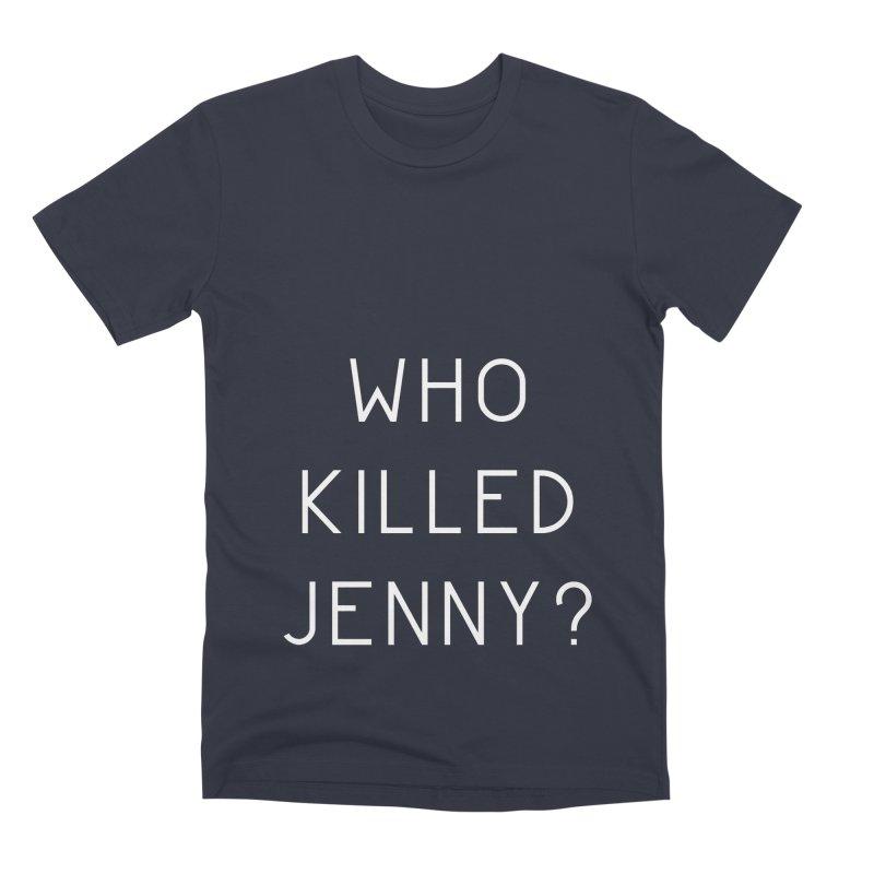 Who Killed Jenny Men's Premium T-Shirt by Bicks' Artist Shop