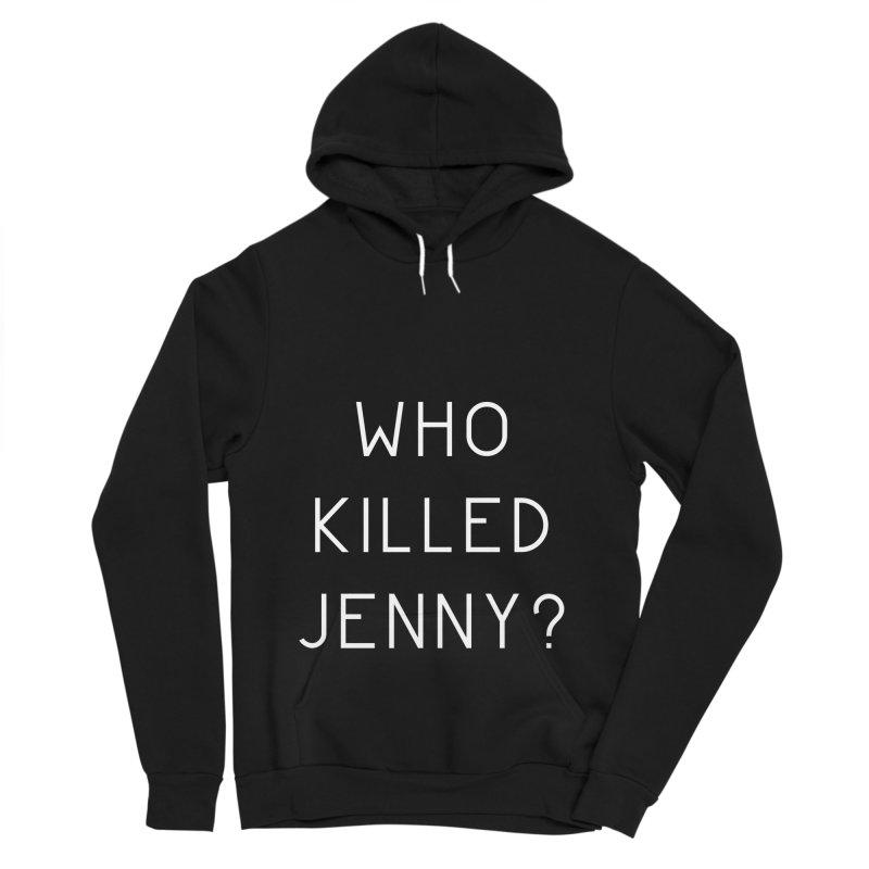 Who Killed Jenny Men's Sponge Fleece Pullover Hoody by Bicks' Artist Shop