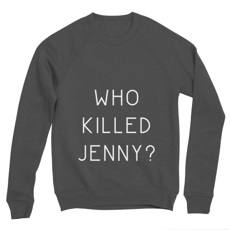 Who Killed Jenny Women's Sponge Fleece Sweatshirt by Bicks' Artist Shop