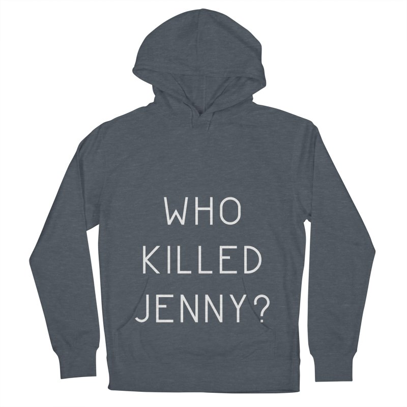 Who Killed Jenny Women's French Terry Pullover Hoody by Bicks' Artist Shop
