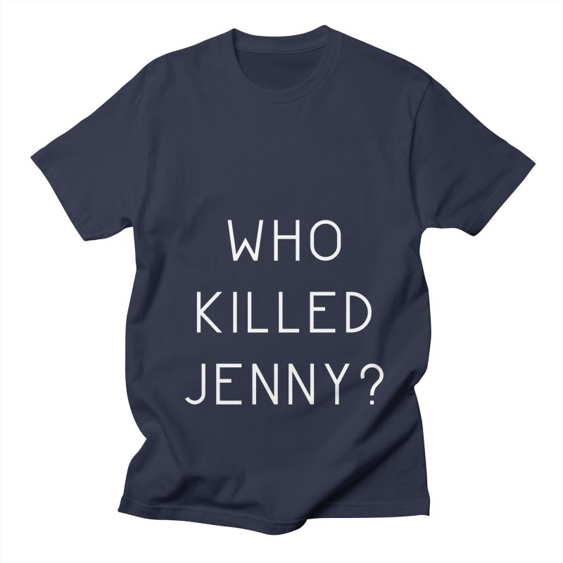 Who Killed Jenny Women's Regular Unisex T-Shirt by Bicks' Artist Shop