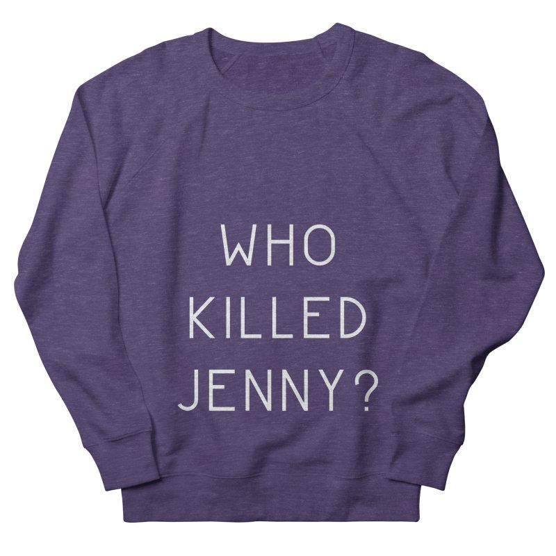Who Killed Jenny Men's French Terry Sweatshirt by Bicks' Artist Shop