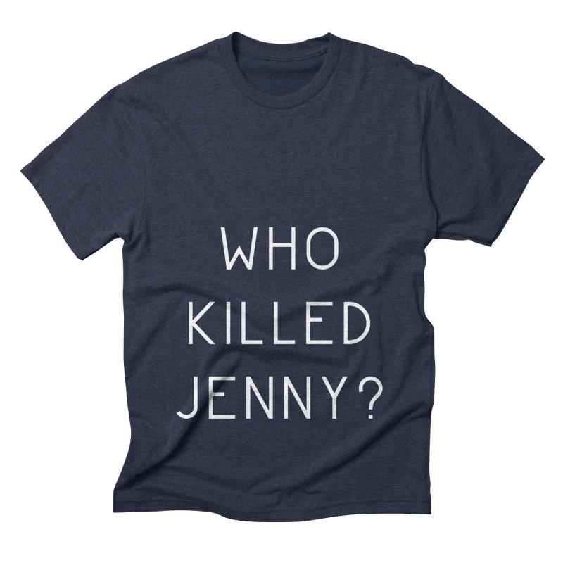 Who Killed Jenny Men's Triblend T-Shirt by Bicks' Artist Shop