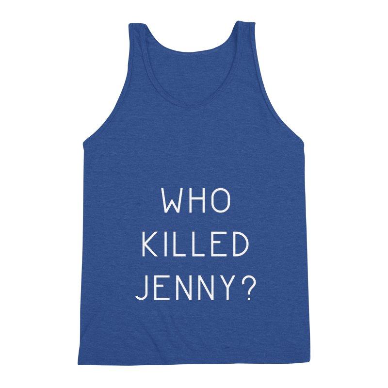 Who Killed Jenny Men's Triblend Tank by Bicks' Artist Shop