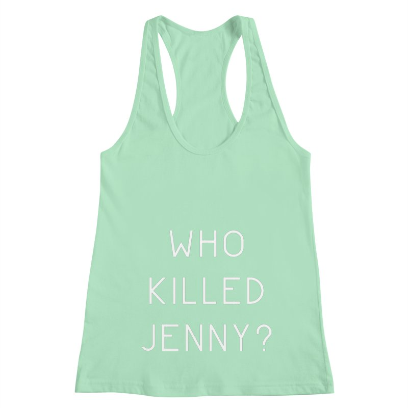 Who Killed Jenny Women's Racerback Tank by Bicks' Artist Shop