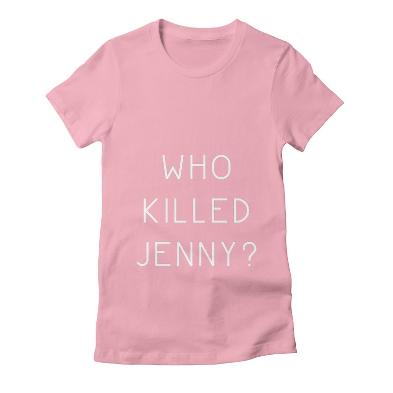 Who Killed Jenny Women's Fitted T-Shirt by Bicks' Artist Shop