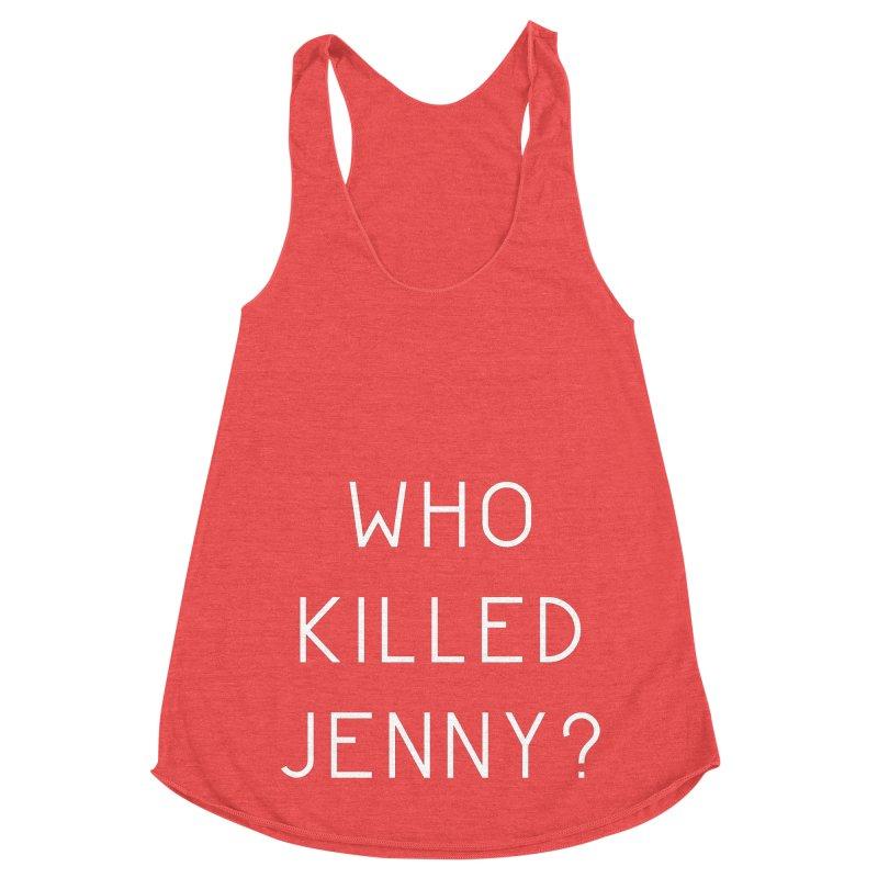 Who Killed Jenny Women's Racerback Triblend Tank by Bicks' Artist Shop