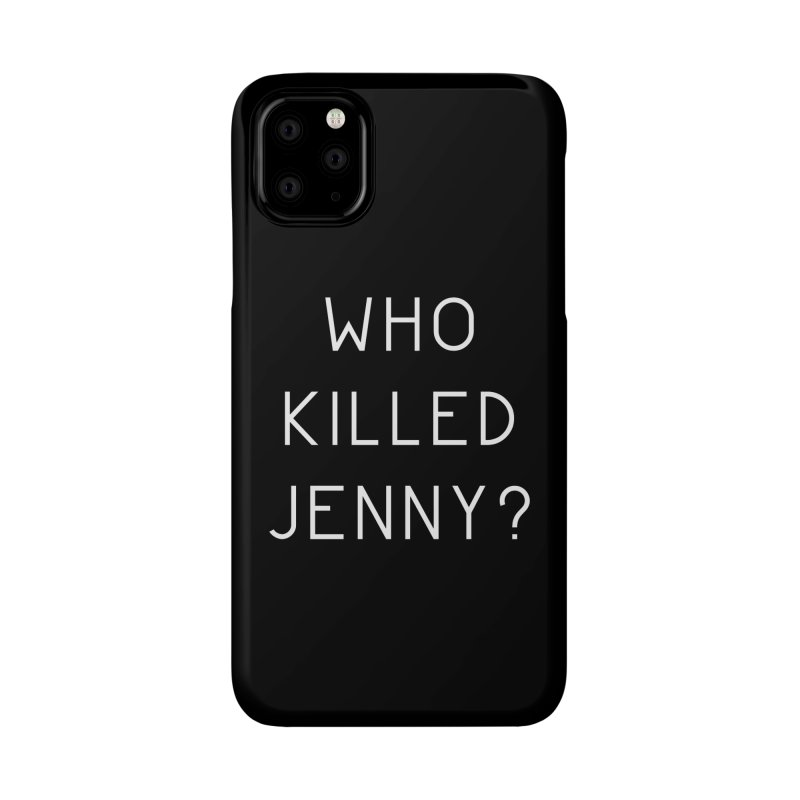 Who Killed Jenny Accessories Phone Case by Bicks' Artist Shop