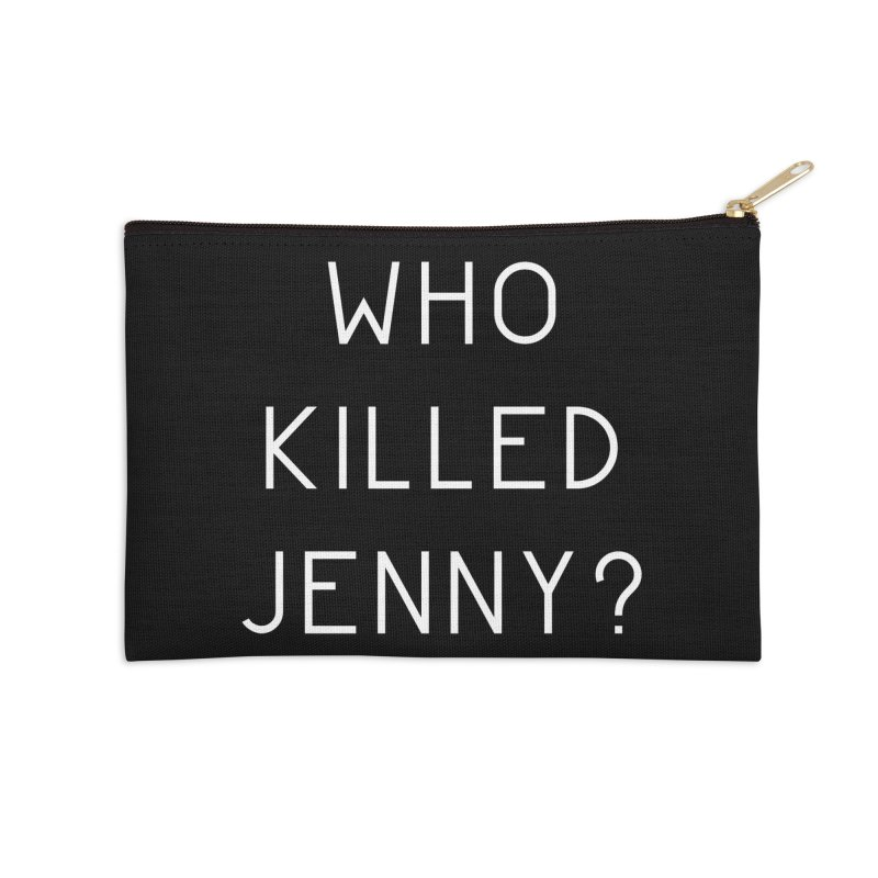 Who Killed Jenny Accessories Zip Pouch by Bicks' Artist Shop
