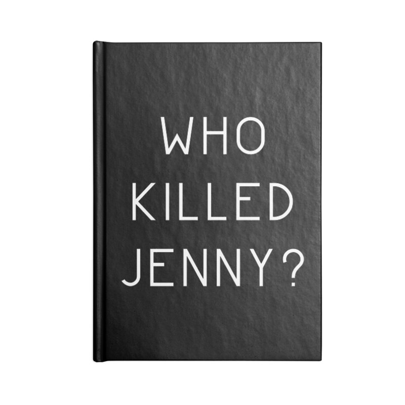 Who Killed Jenny Accessories Lined Journal Notebook by Bicks' Artist Shop