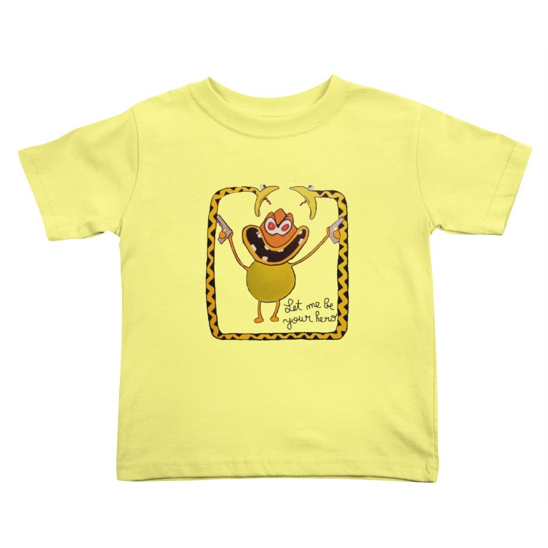 let me be your hero Kids Toddler T-Shirt by bidule's Artist Shop
