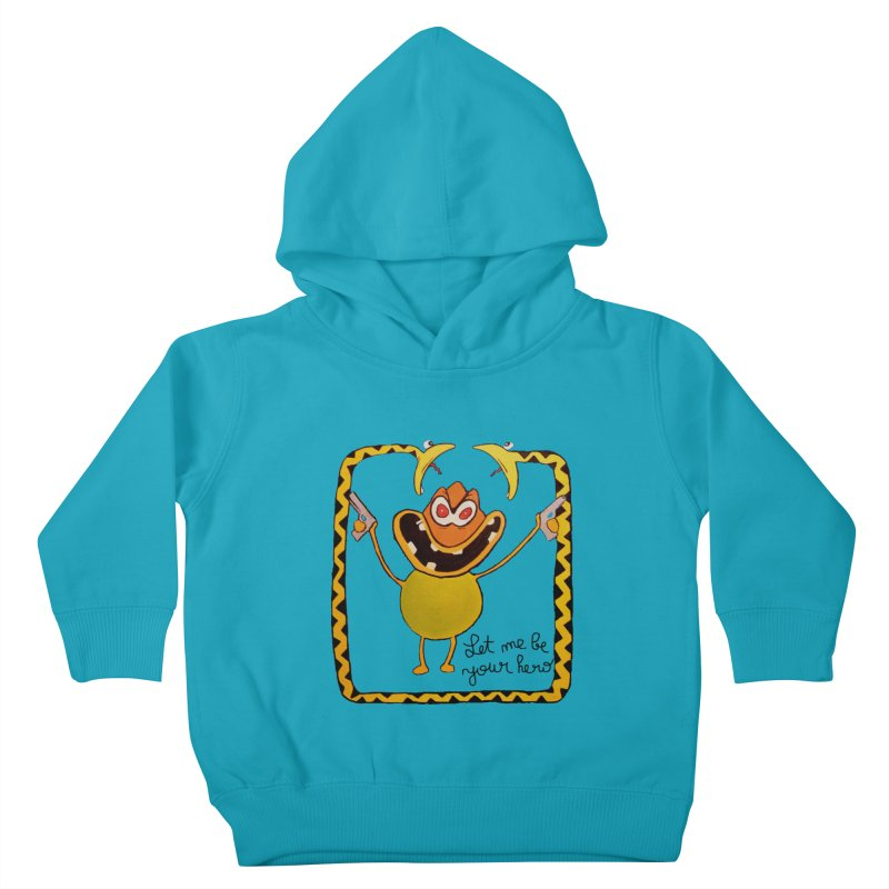 let me be your hero Kids Toddler Pullover Hoody by bidule's Artist Shop