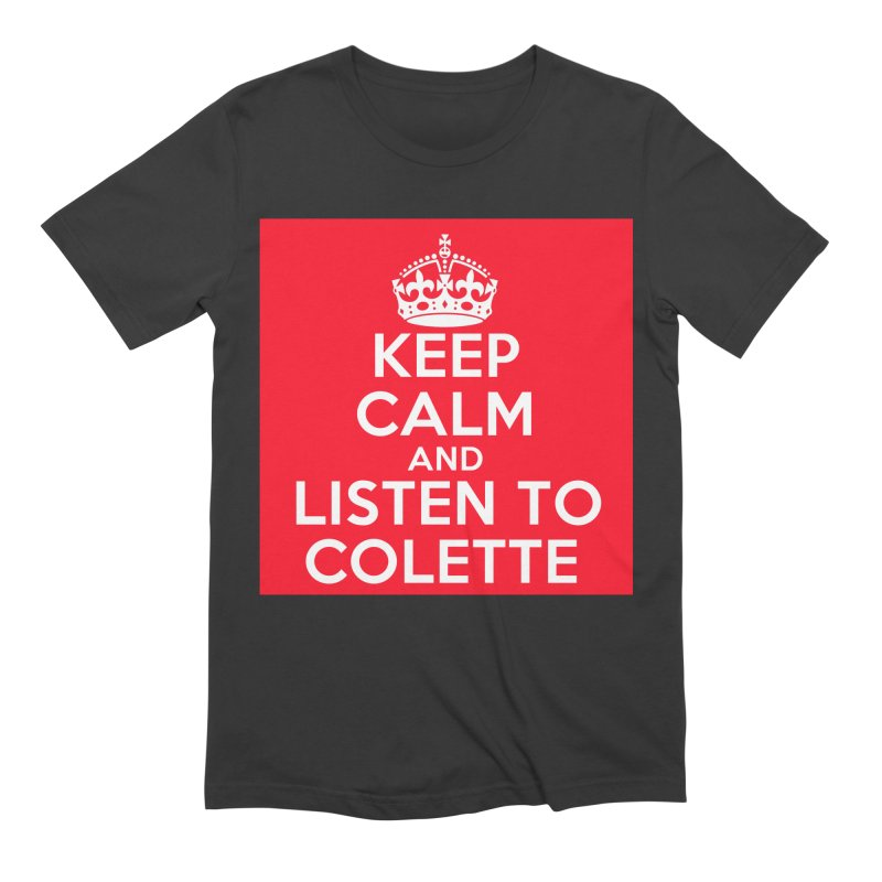 Keep Calm And Listen To Colette - Red Men's Extra Soft T-Shirt by The Official Store of the Big Brother Gossip Show